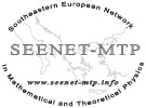 Southeastern European Network in Mathematical and Theoretical Physics